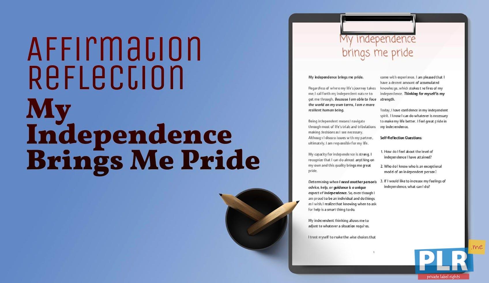My Independence Brings Me Pride