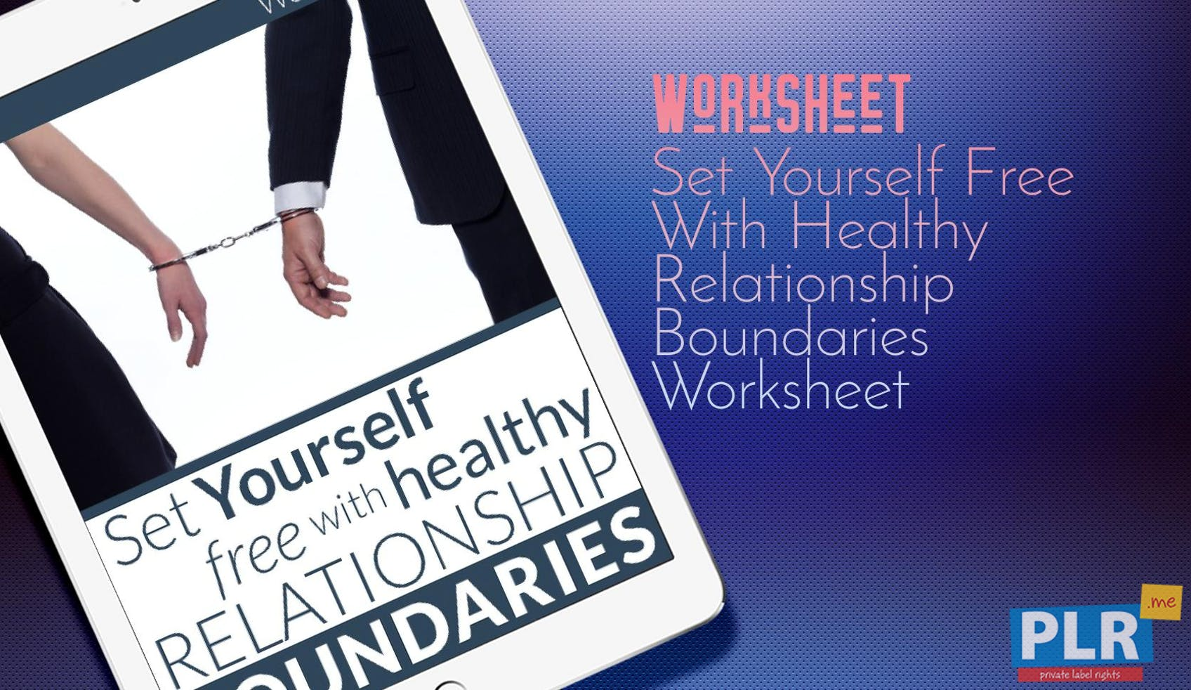 PLR Worksheets - Set Yourself Free With Healthy Relationship ...