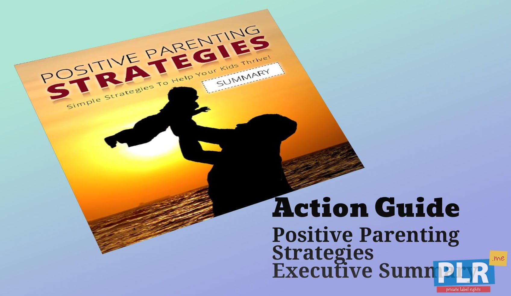 To Help Kids Thrive Coach Their Parents >> Plr Action Guides Coaching Handouts Lead Magnets Positive