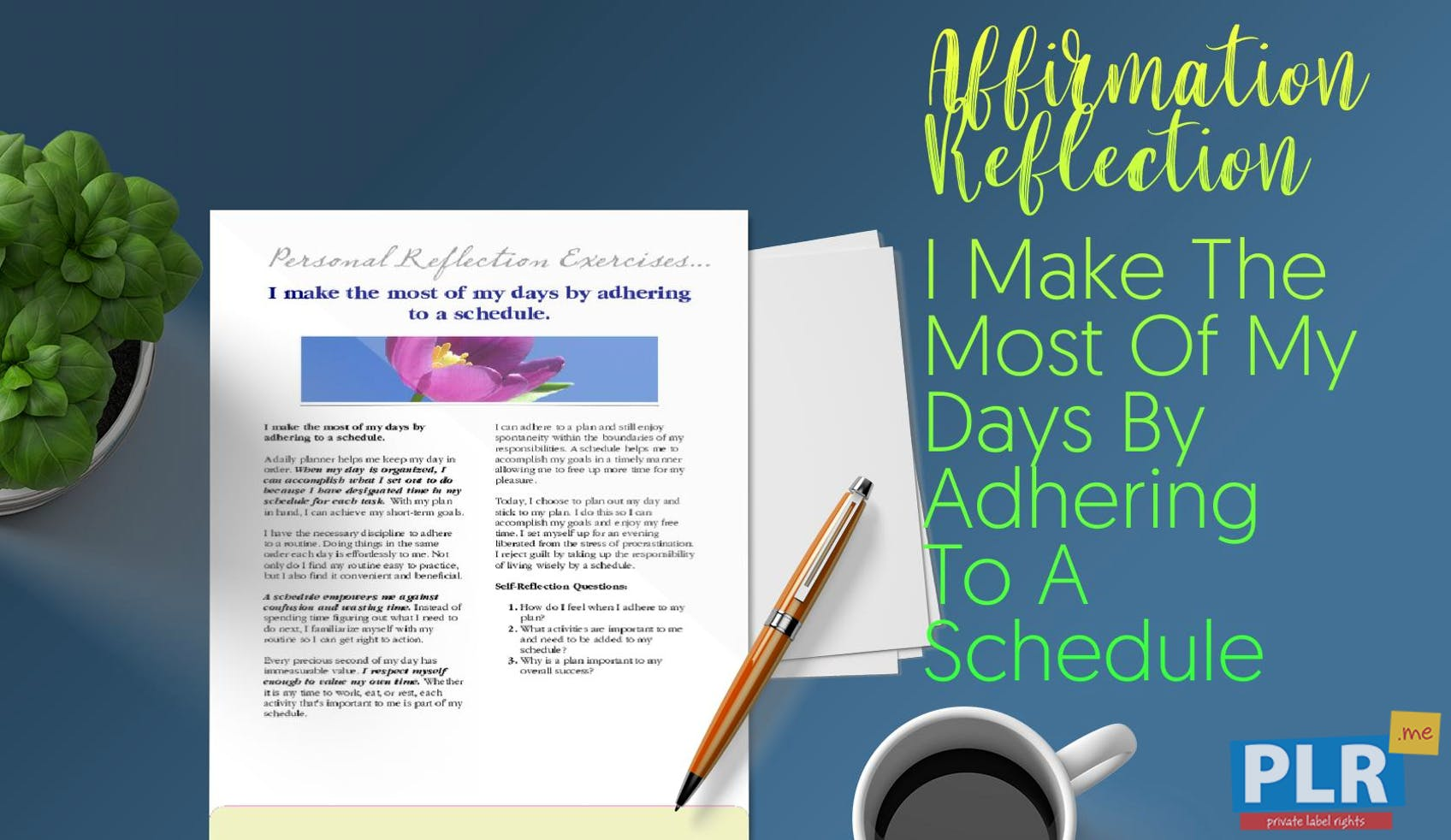 plr affirmation reflections i make the most of my days by adhering
