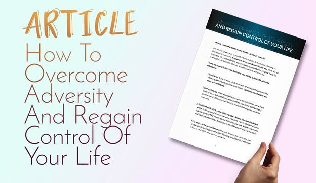 PLR Articles Blog Posts How To Overcome Adversity And Regain Control Of Your Life