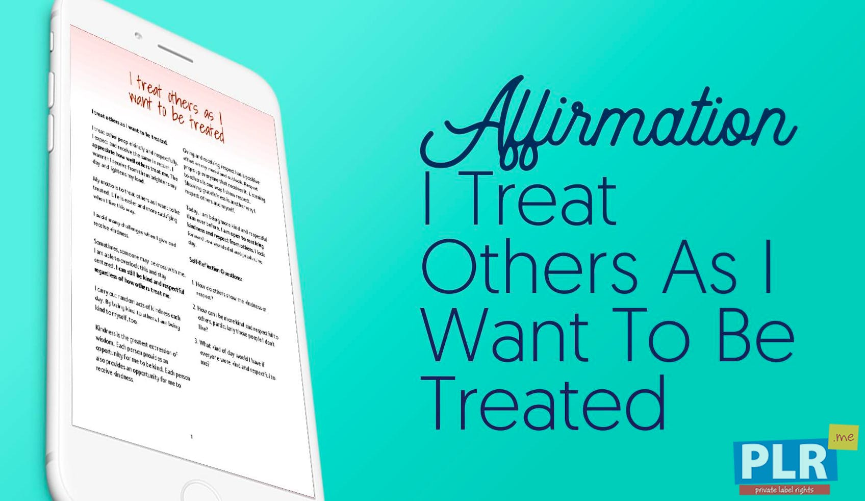 I Treat Others As I Want To Be Treated