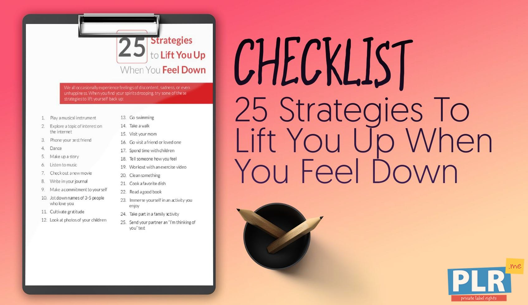 25 Strategies To Lift You Up When You Feel Down