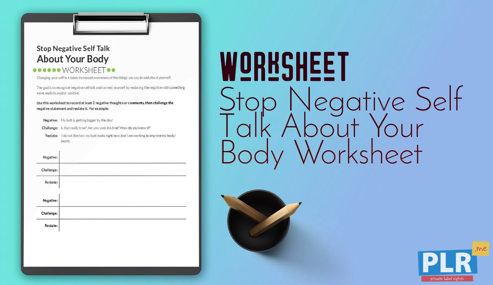 PLR Worksheets - Stop Negative Self Talk About Your Body Worksheet ...
