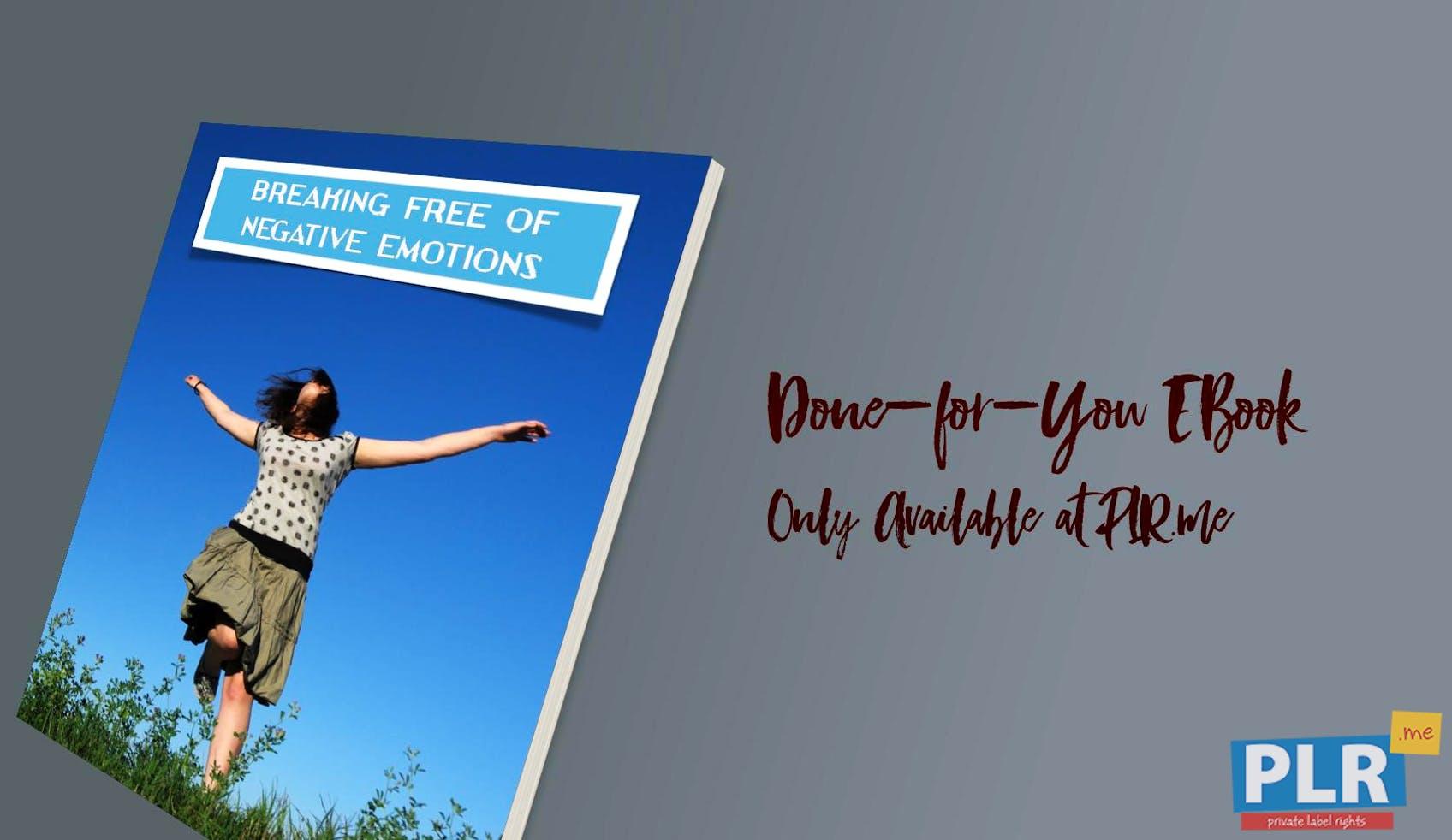 Breaking Free Of Negative Emotions