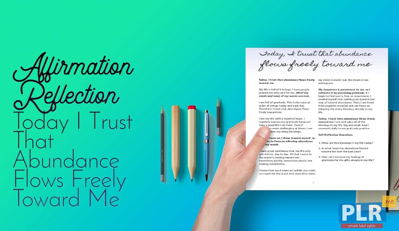 Today I Trust That Abundance Flows Freely Toward Me