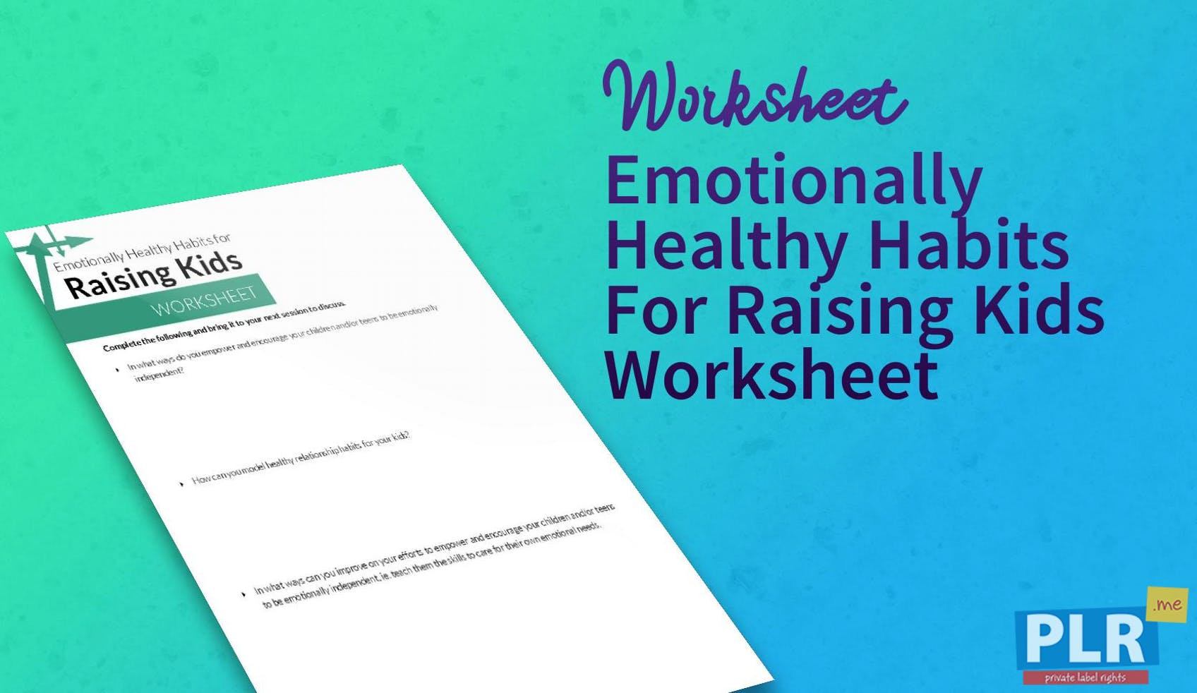 PLR Worksheets - Emotionally Healthy Habits For Raising Kids ...