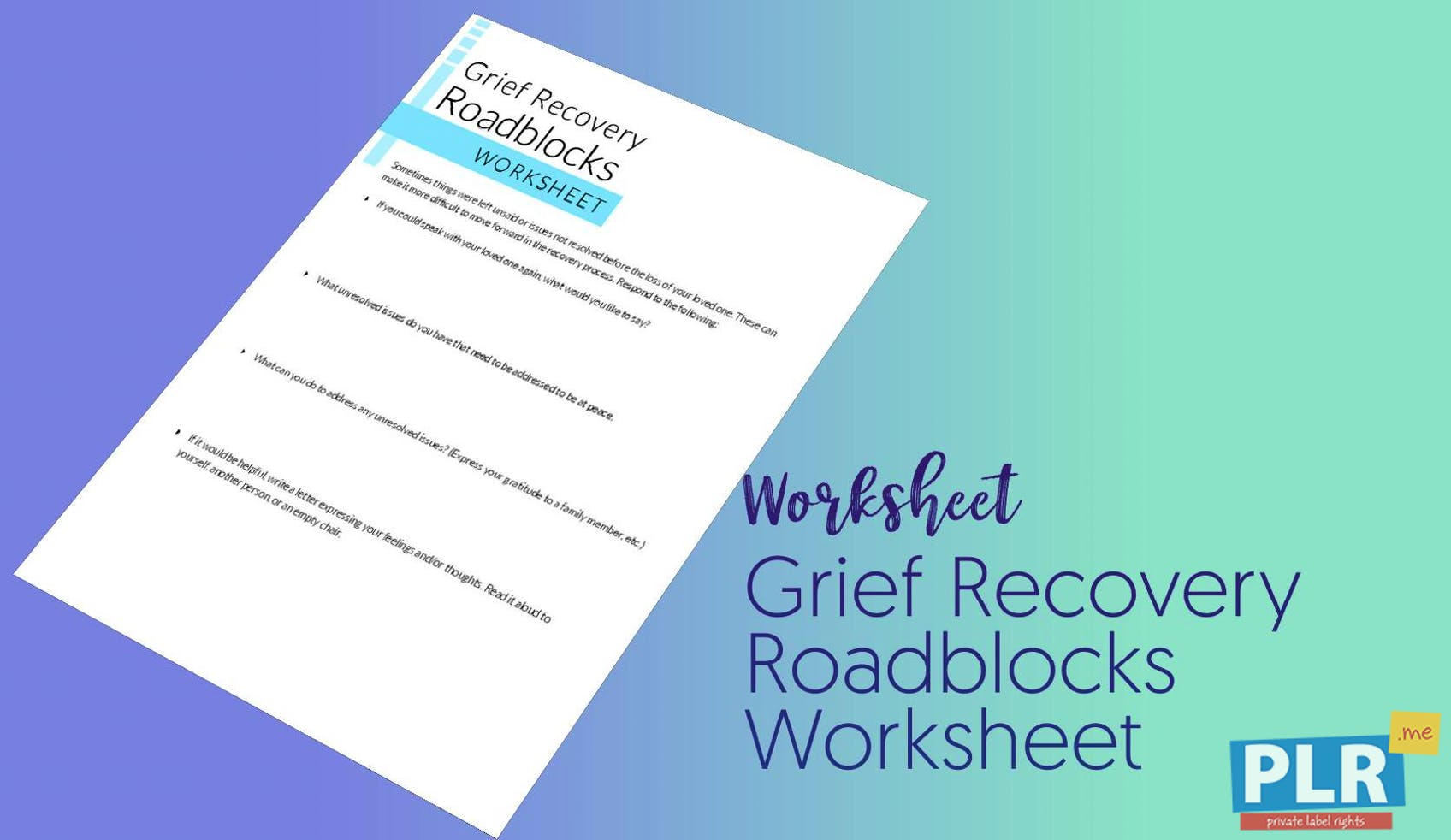 PLR Worksheets - Grief Recovery Roadblocks Worksheet - PLR.me