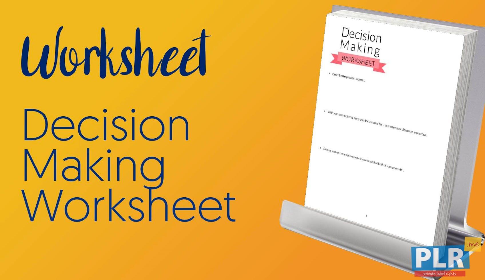 PLR Worksheets - Decision Making Worksheet - PLR.me