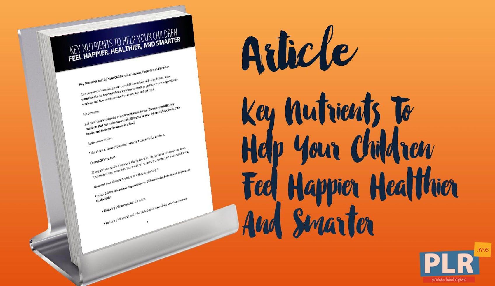Key Nutrients To Help Your Children Feel Happier Healthier And Smarter