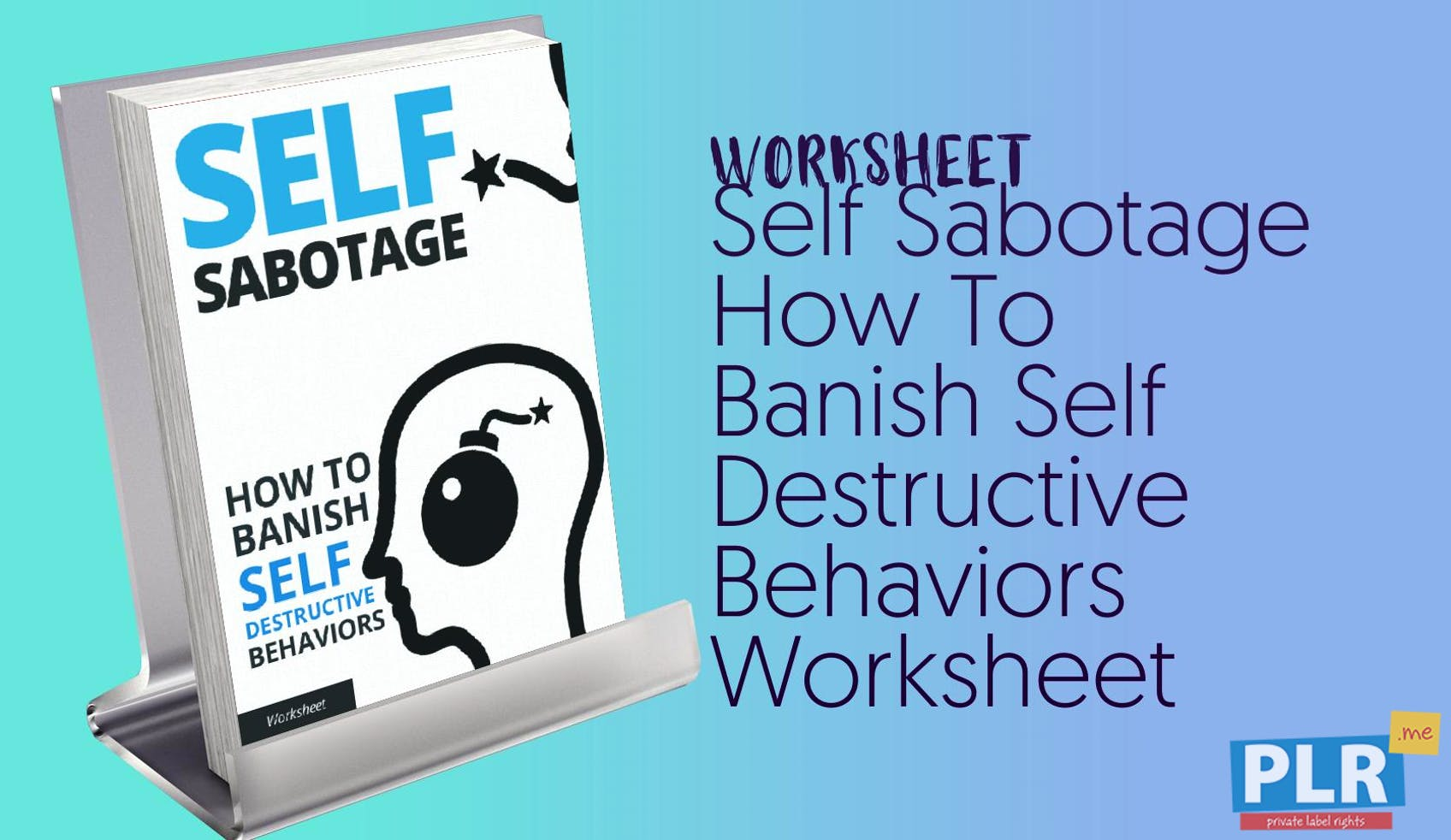 PLR Worksheets - Self Sabotage How To Banish Self Destructive ...