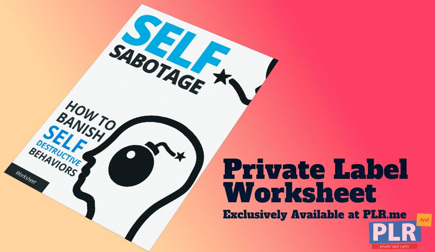Self Sabotage How To Banish Self Destructive Behaviors Worksheet