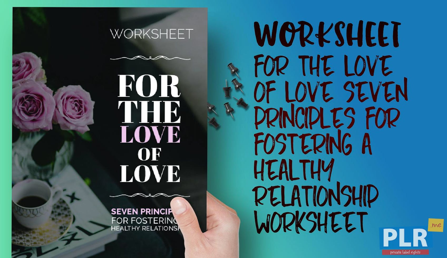 For The Love Of Love Seven Principles For Fostering A Healthy Relationship Worksheet
