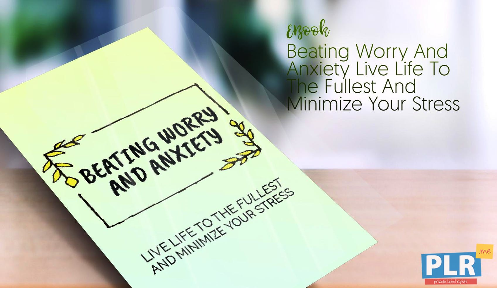 Beating Worry And Anxiety Live Life To The Fullest And Minimize Your Stress
