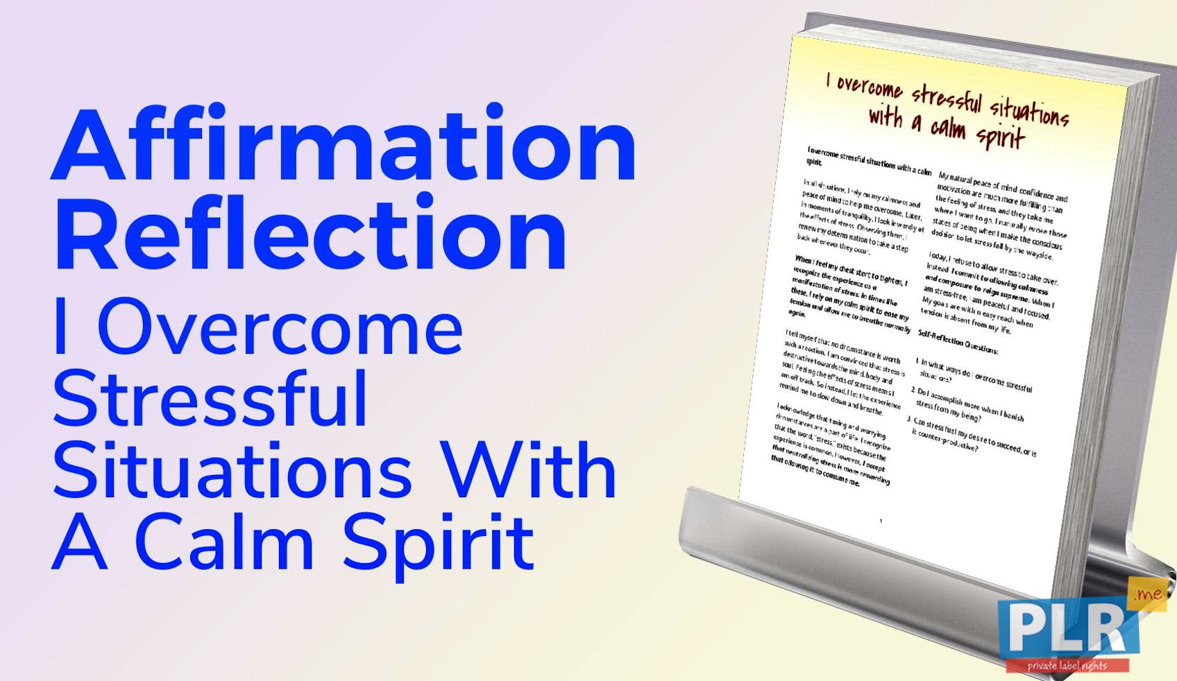 I Overcome Stressful Situations With A Calm Spirit
