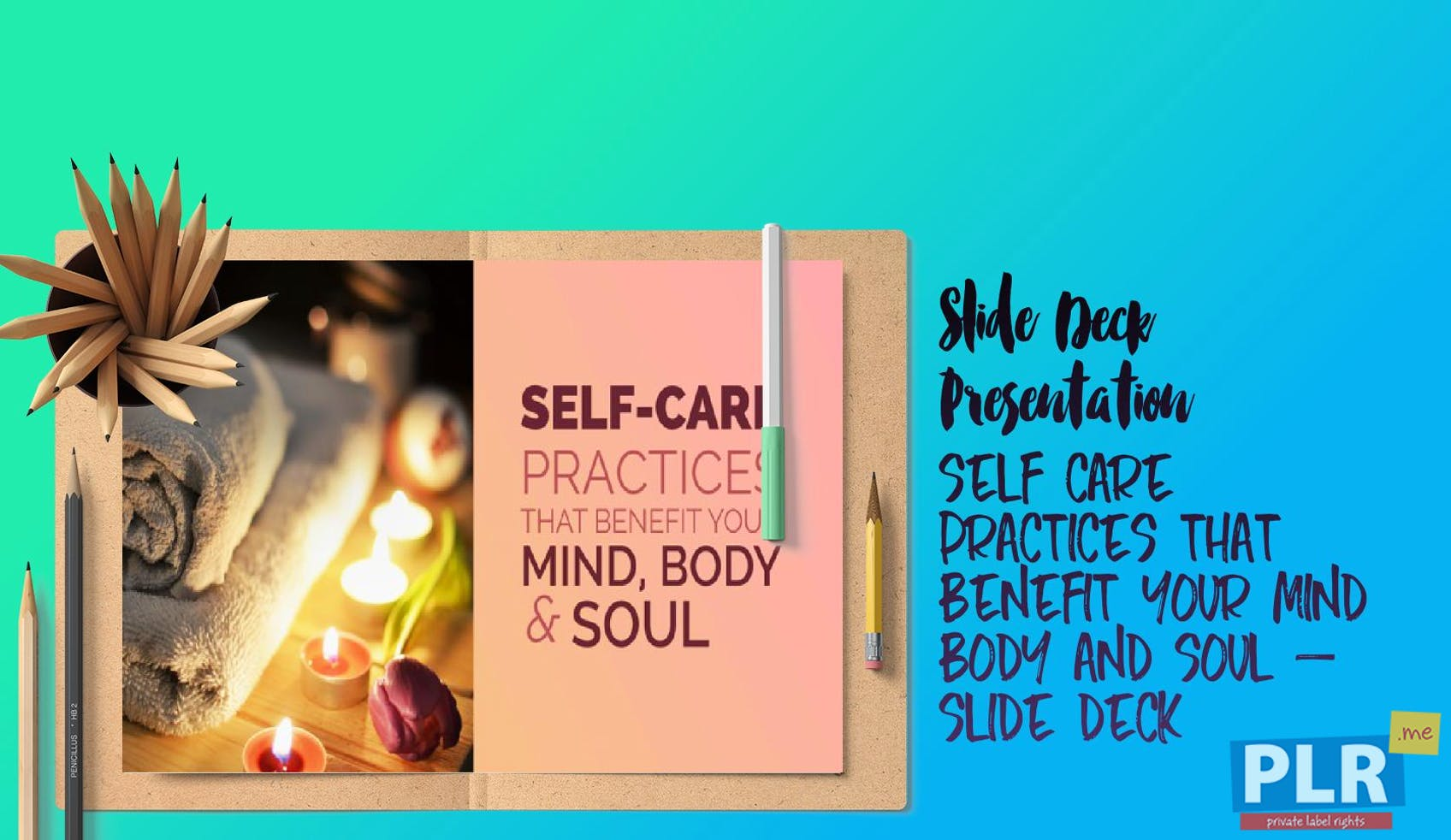 Self Care Practices That Benefit Your Mind Body And Soul - Slide Deck