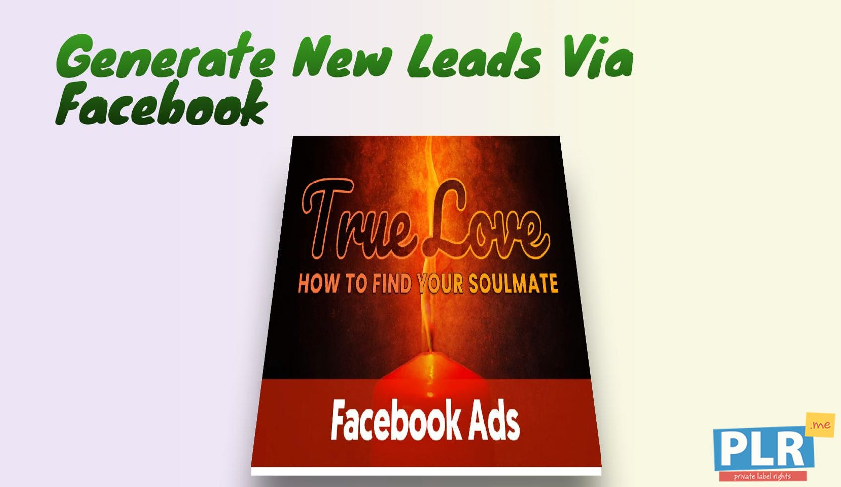 True Love: How To Find Your Soulmate - Facebook Ads