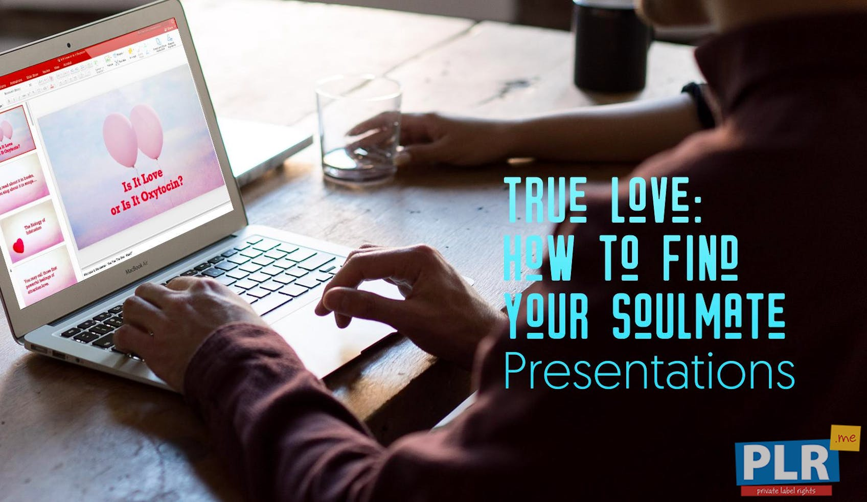 True Love: How To Find Your Soulmate - Presentations
