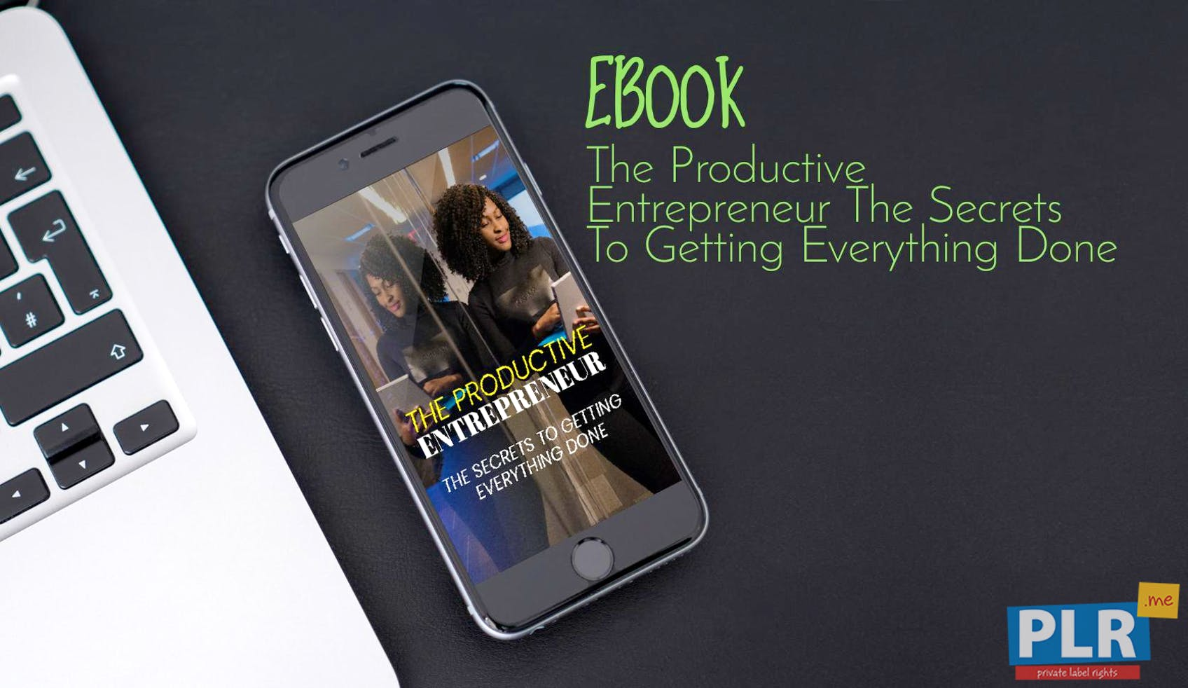 The Productive Entrepreneur The Secrets To Getting Everything Done