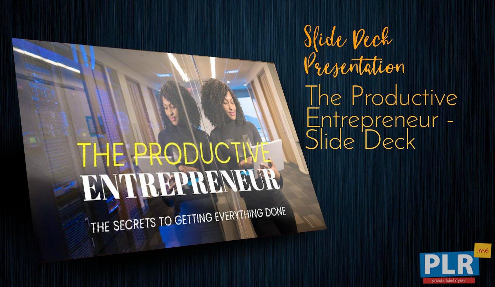 The Productive Entrepreneur - Slide Deck