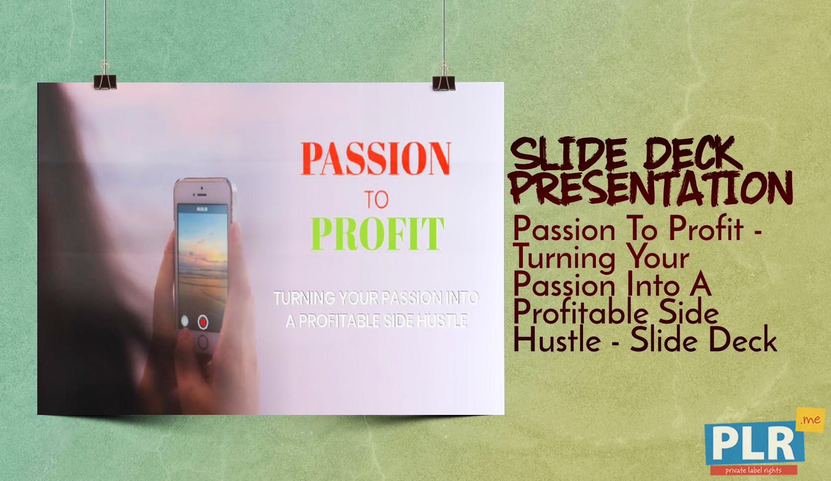 Passion To Profit - Turning Your Passion Into A Profitable Side Hustle - Slide Deck