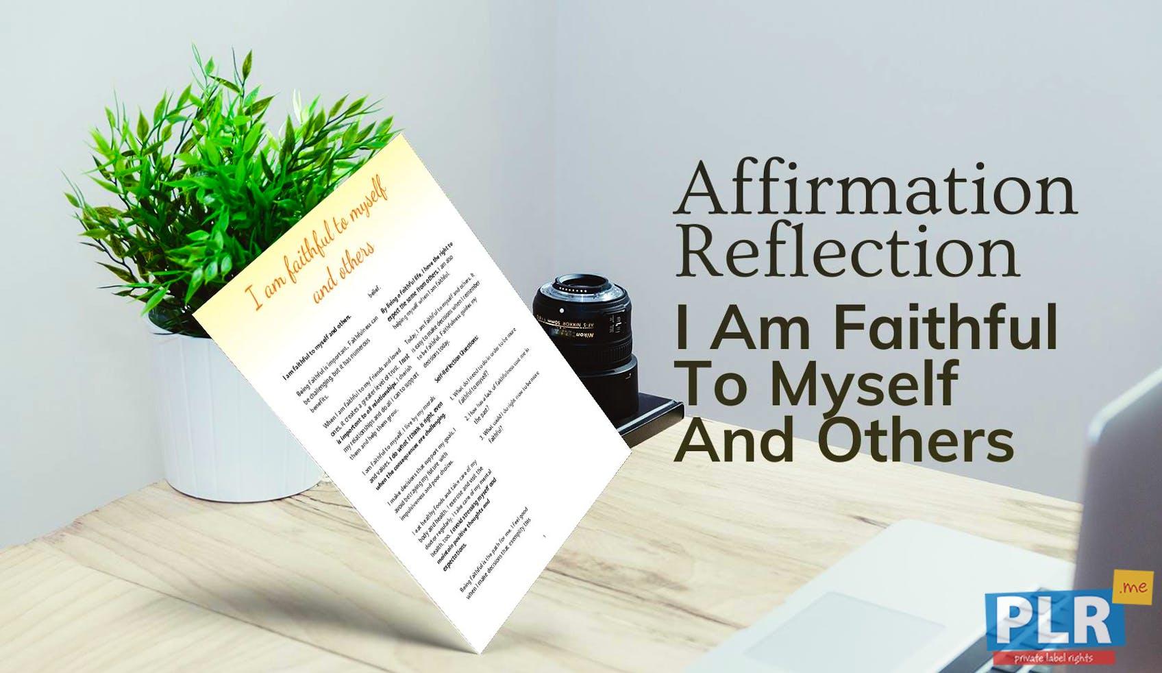 I Am Faithful To Myself And Others