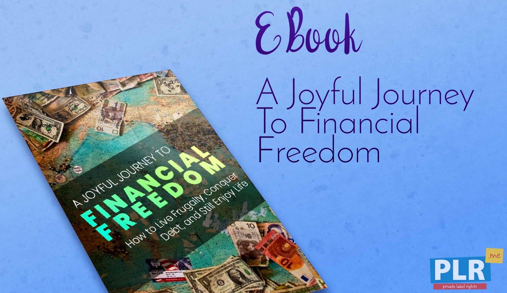 A Joyful Journey To Financial Freedom