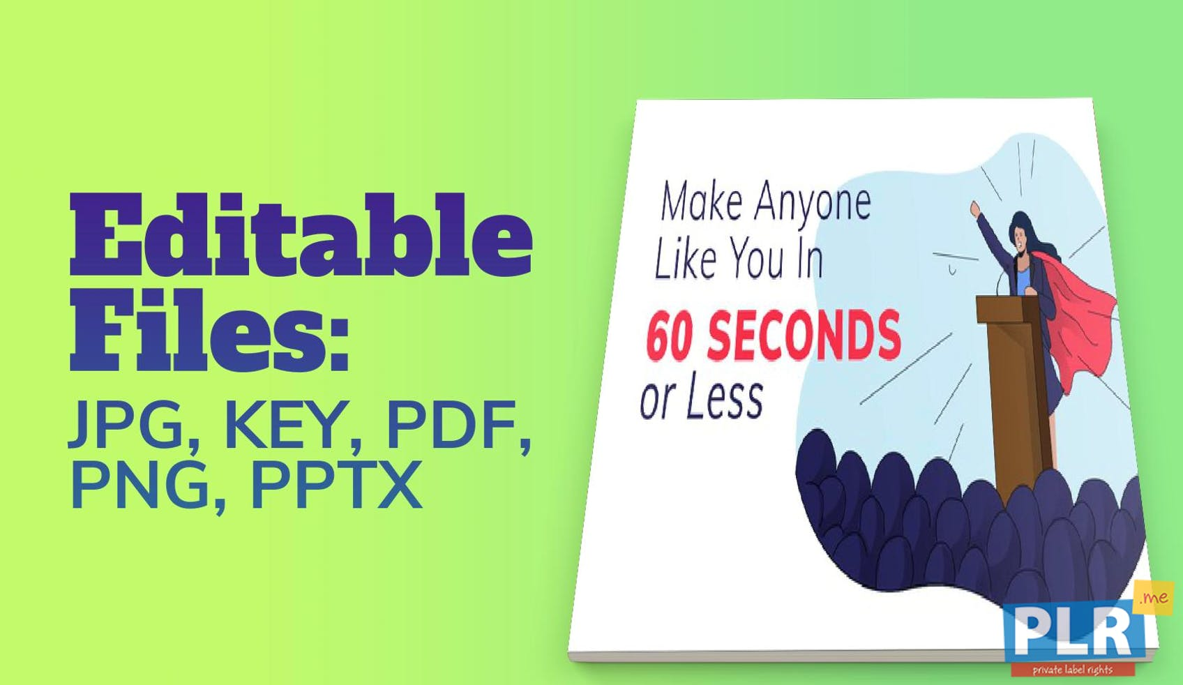 Make Anyone Like You In 60 Seconds Or Less Slide Deck