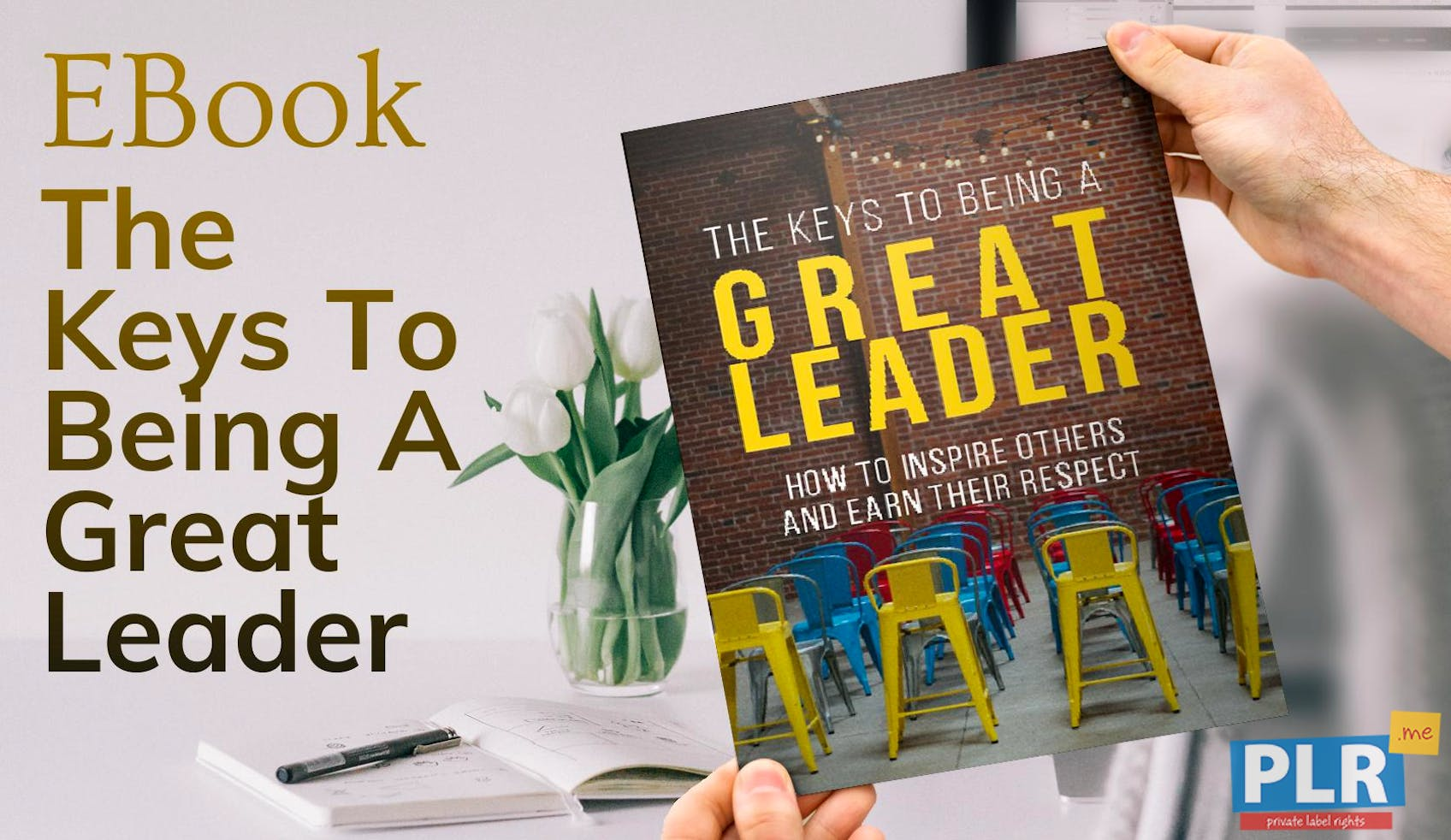 The Keys To Being A Great Leader