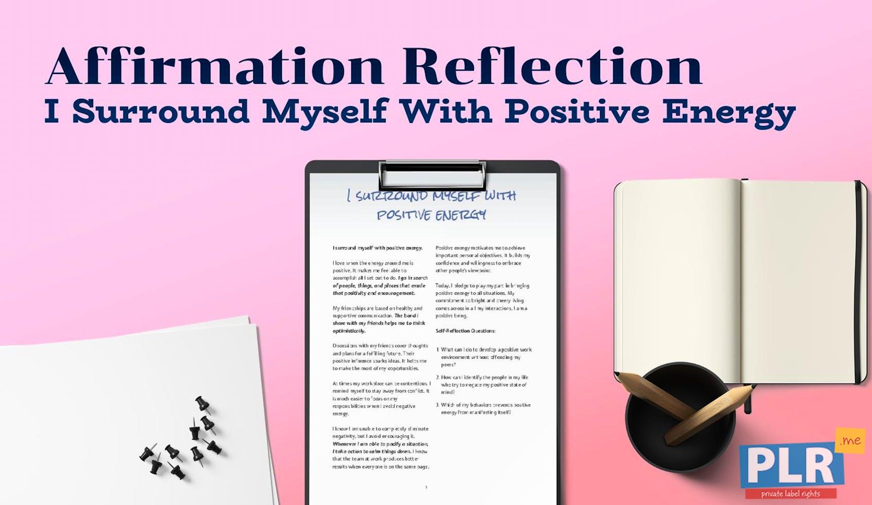 I Surround Myself With Positive Energy