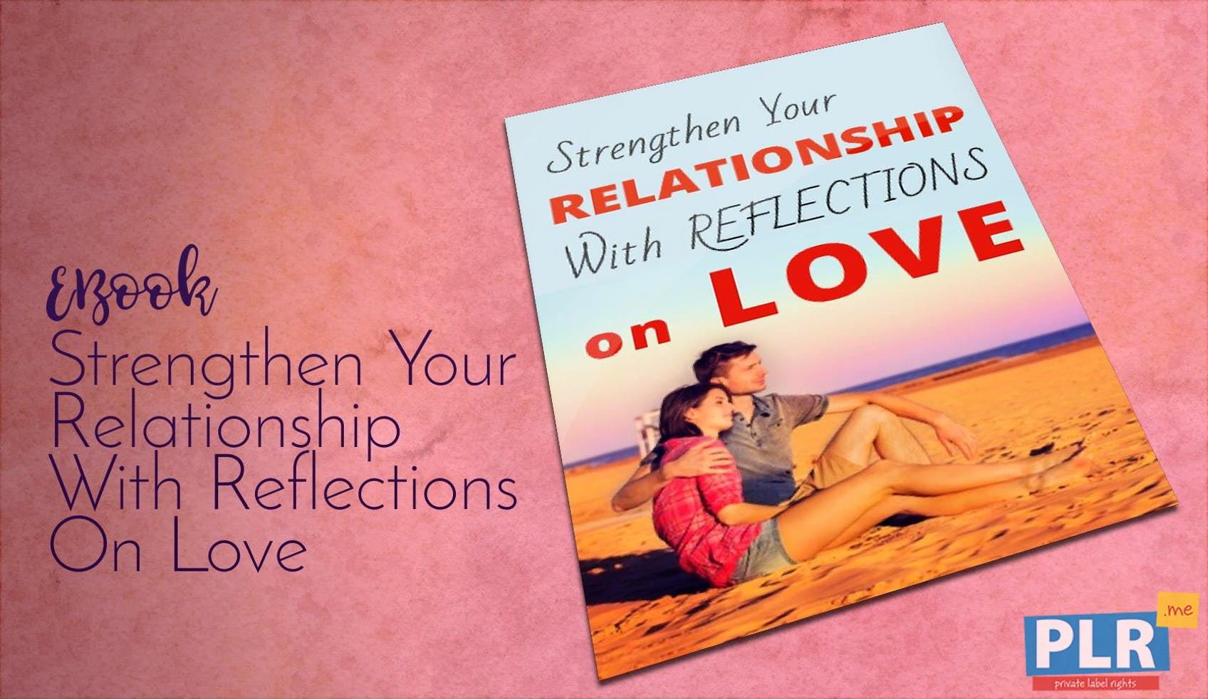 Strengthen Your Relationship With Reflections On Love