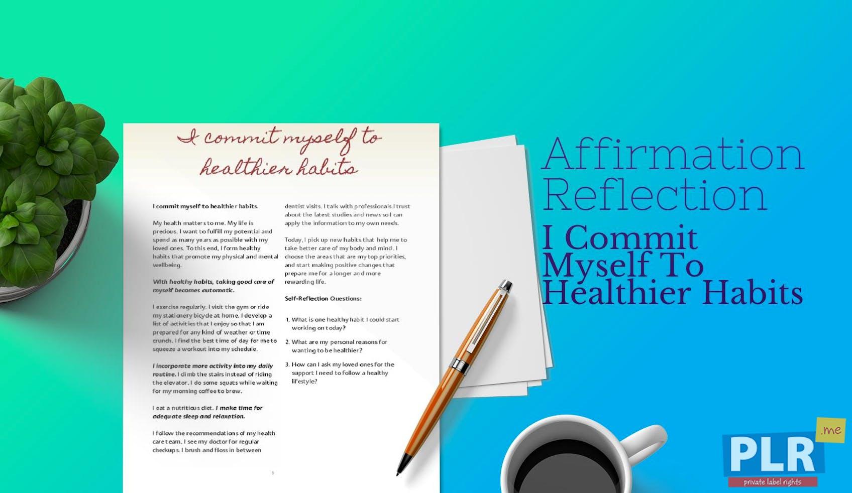 I Commit Myself To Healthier Habits