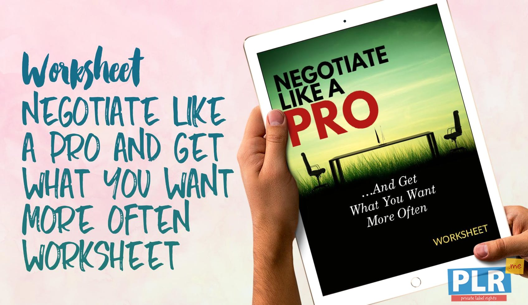 Negotiate Like A Pro And Get What You Want More Often Worksheet