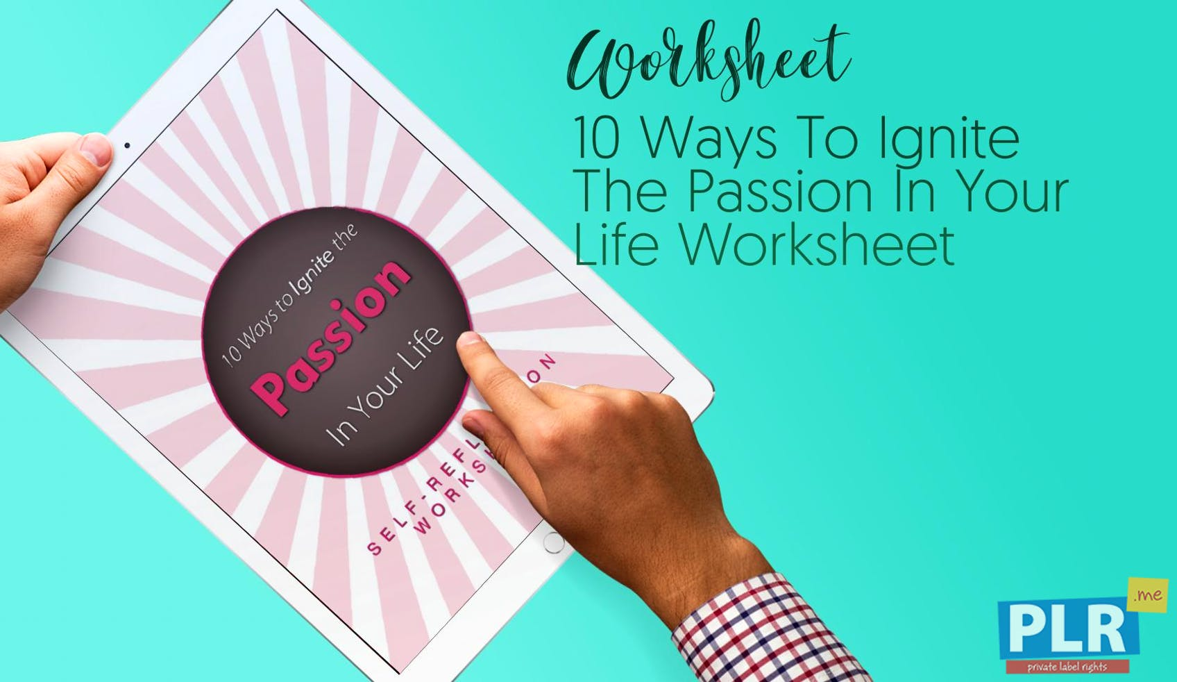 PLR Worksheets - 10 Ways To Ignite The Passion In Your Life ...