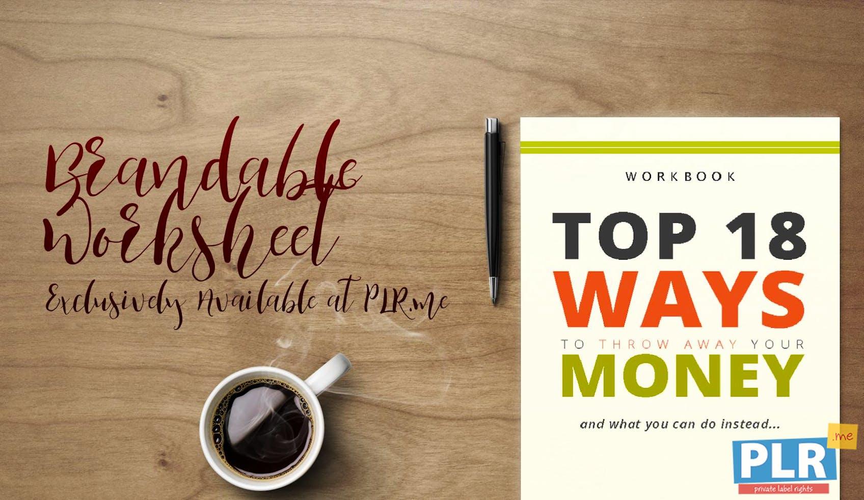 Top 18 Ways To Throw Away Your Money Workbook