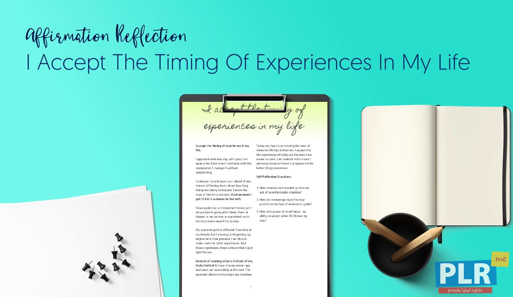 I Accept The Timing Of Experiences In My Life