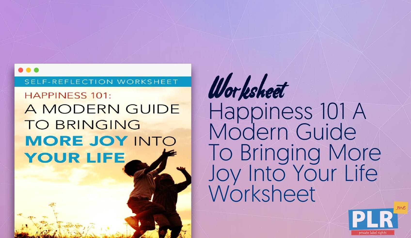 Happiness 101 A Modern Guide To Bringing More Joy Into Your Life Worksheet