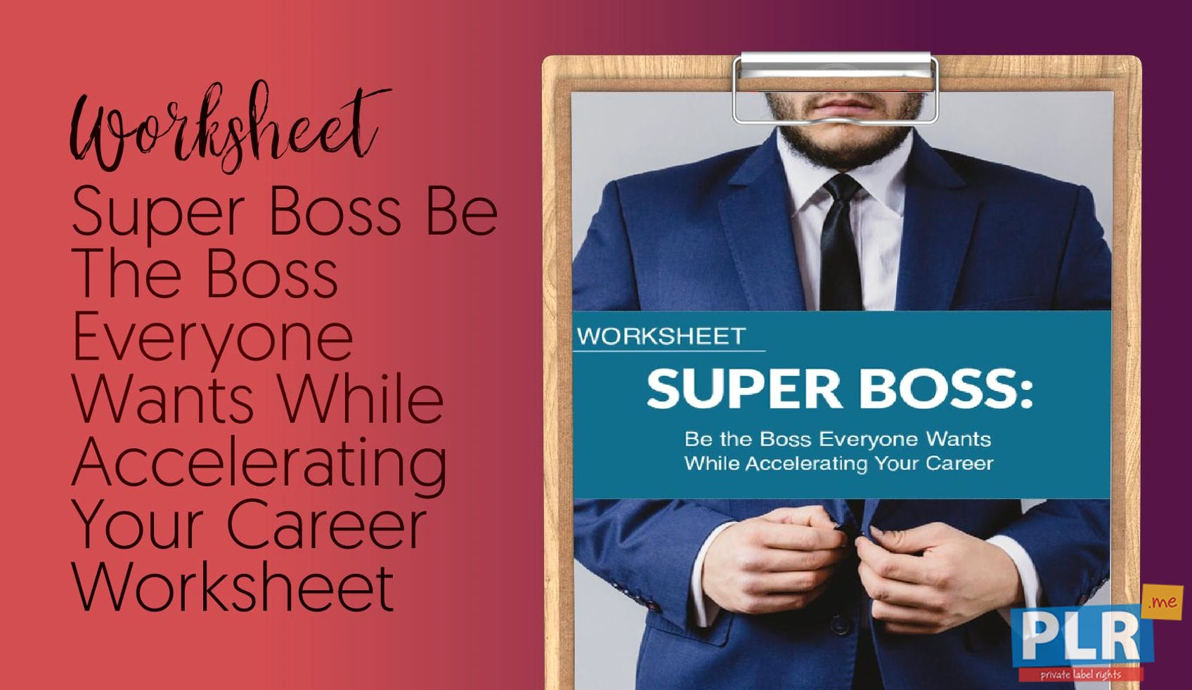 PLR Worksheets - Super Boss Be The Boss Everyone Wants While ...