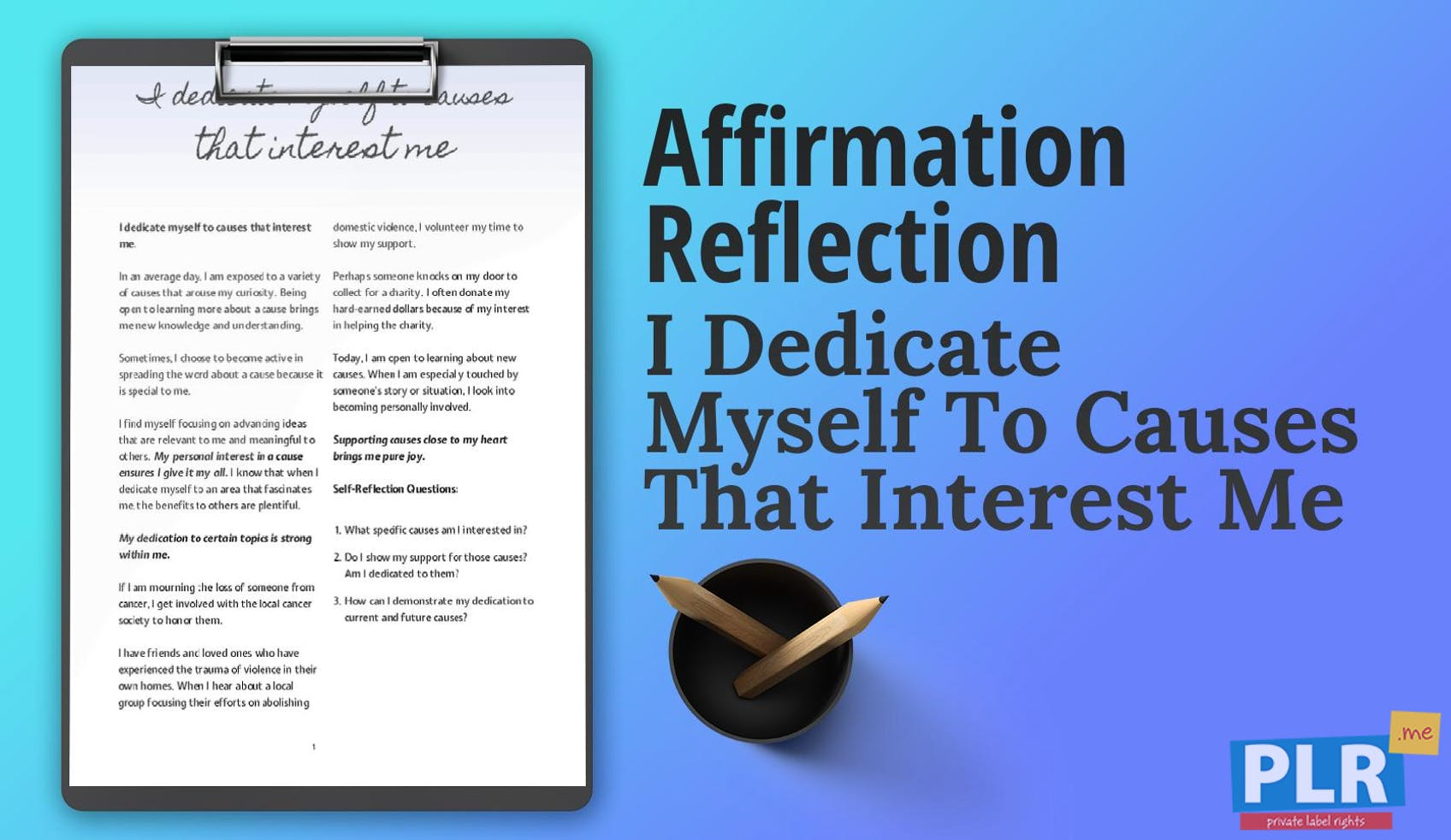 I Dedicate Myself To Causes That Interest Me