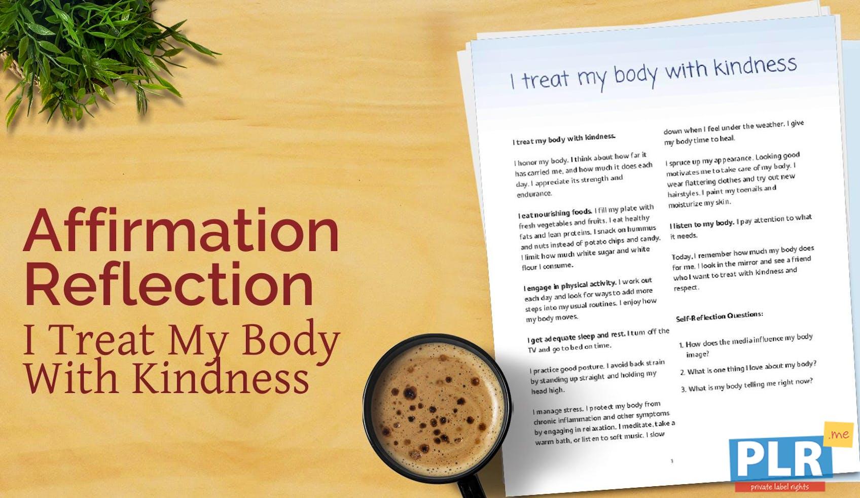 I Treat My Body With Kindness