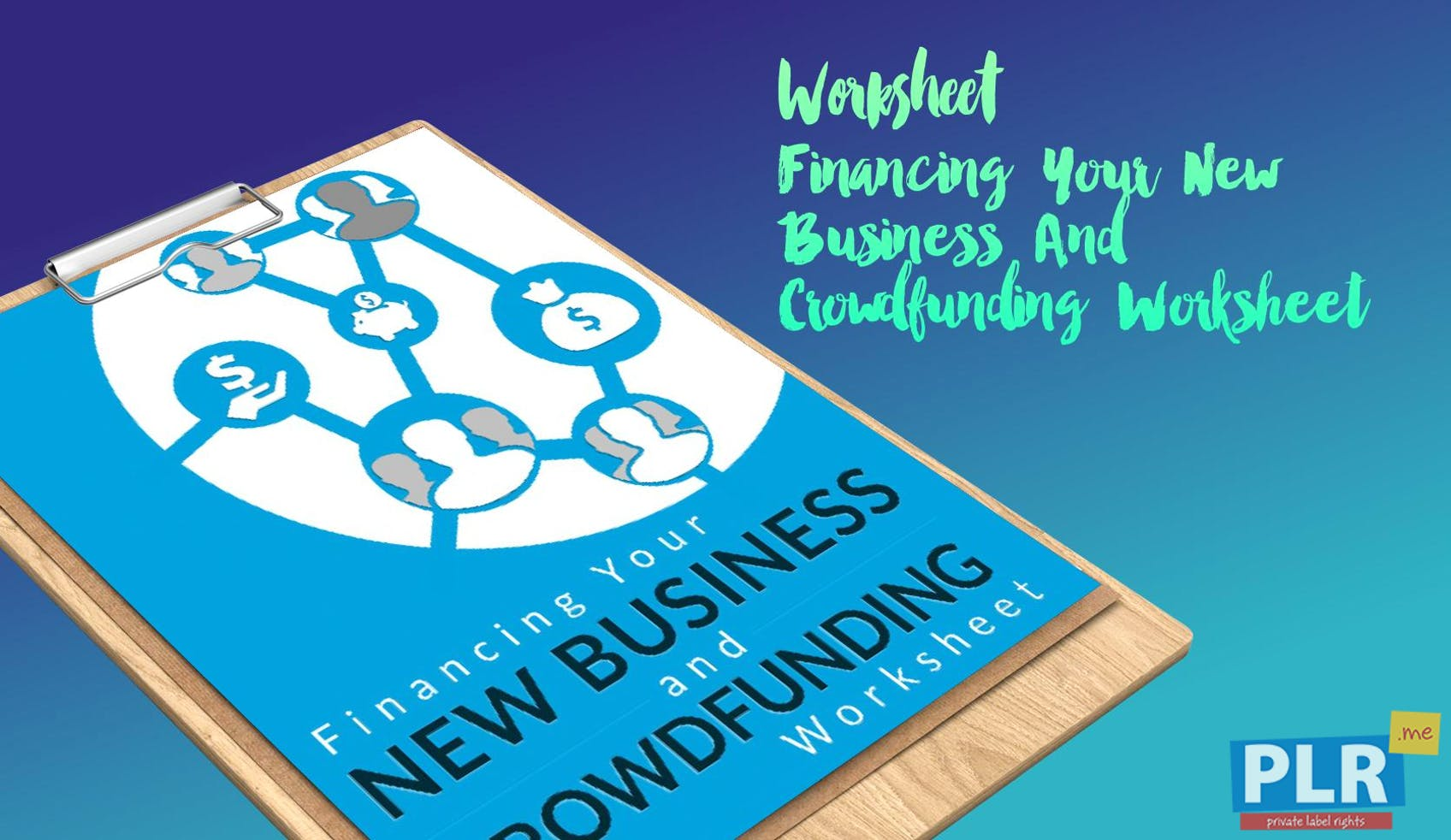 PLR Worksheets - Financing Your New Business And Crowdfunding ...
