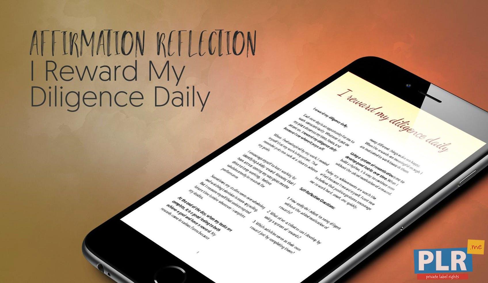 I Reward My Diligence Daily