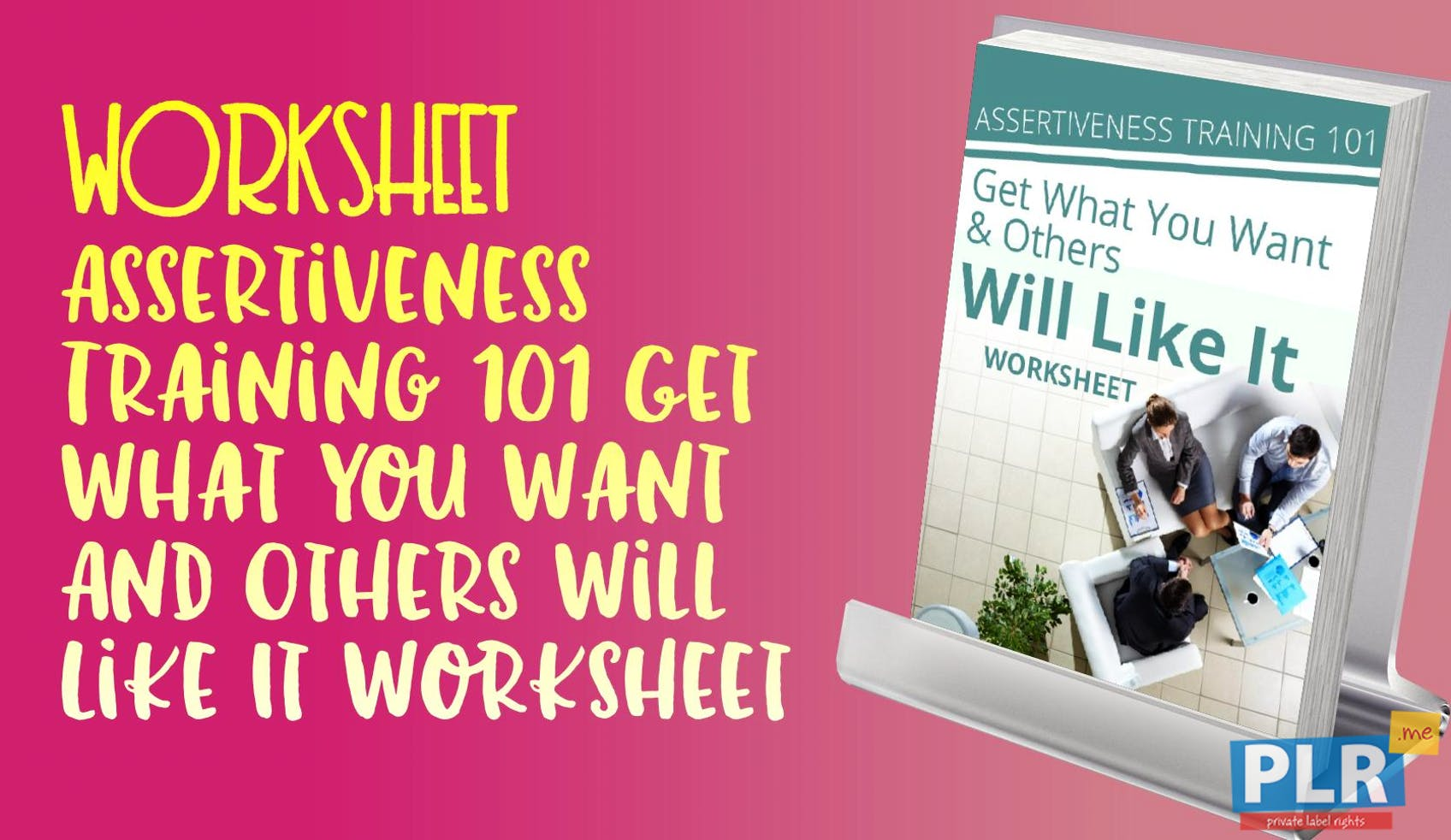 Plr Worksheets Assertiveness Training 101 Get What You Want And