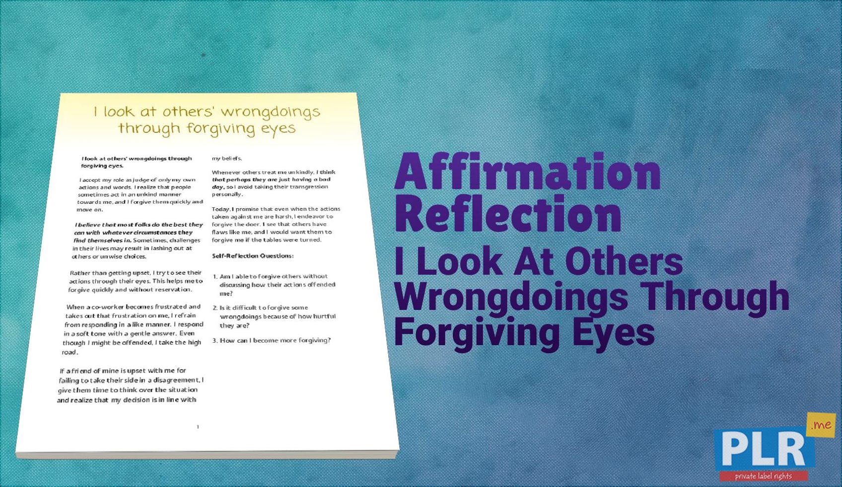 I Look At Others Wrongdoings Through Forgiving Eyes