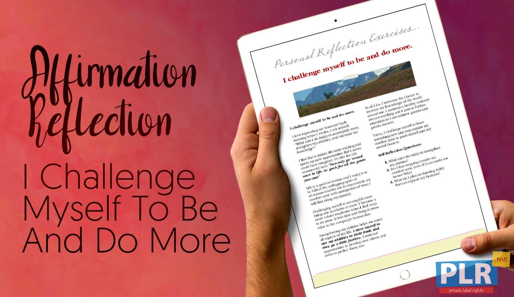 I Challenge Myself To Be And Do More