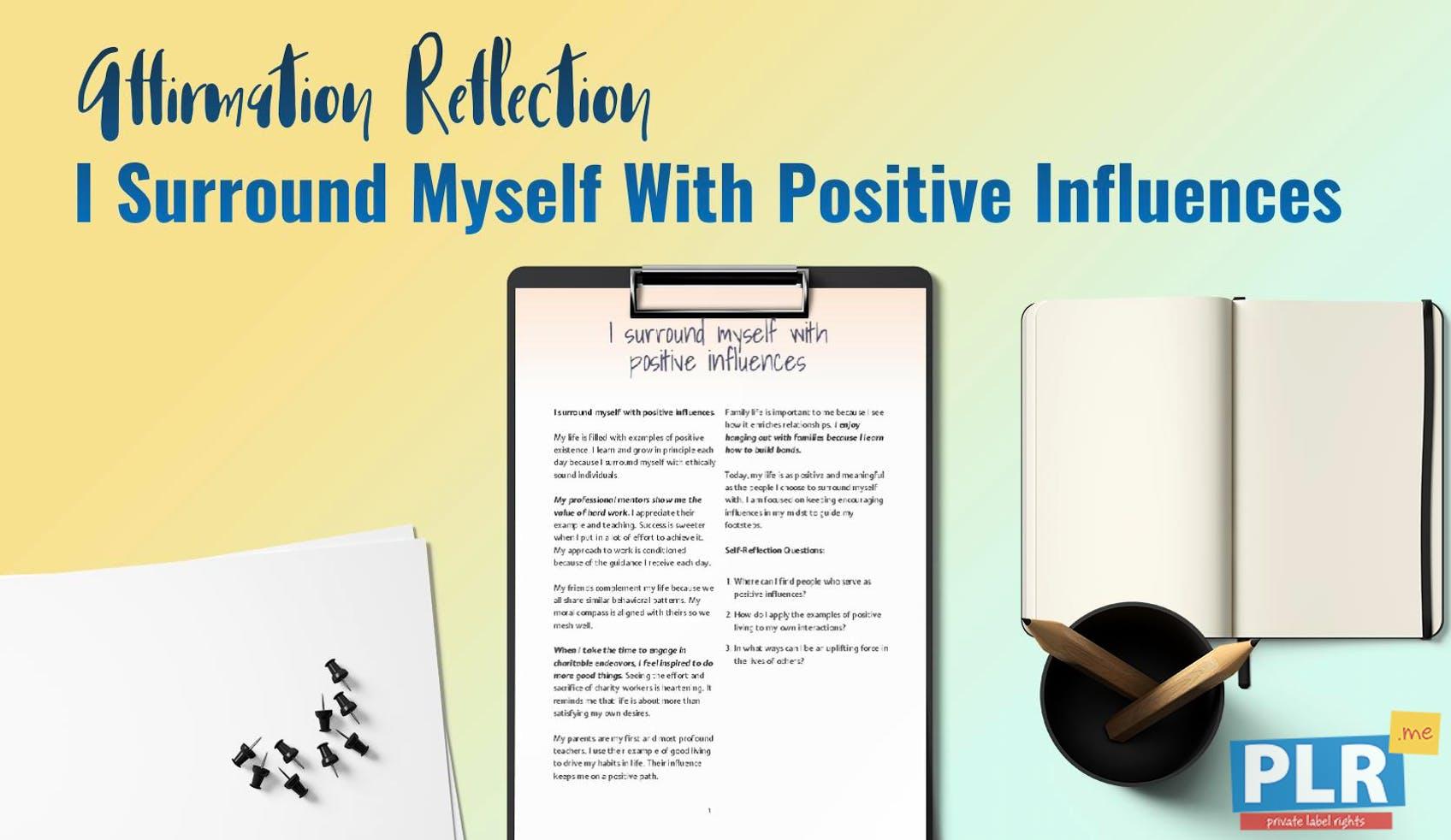 I Surround Myself With Positive Influences