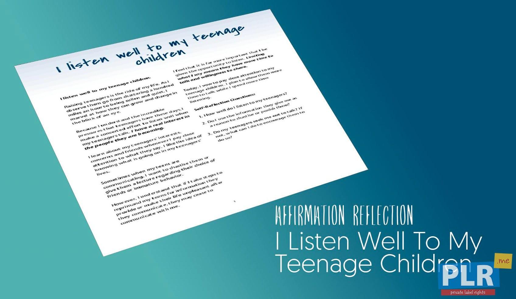 I Listen Well To My Teenage Children