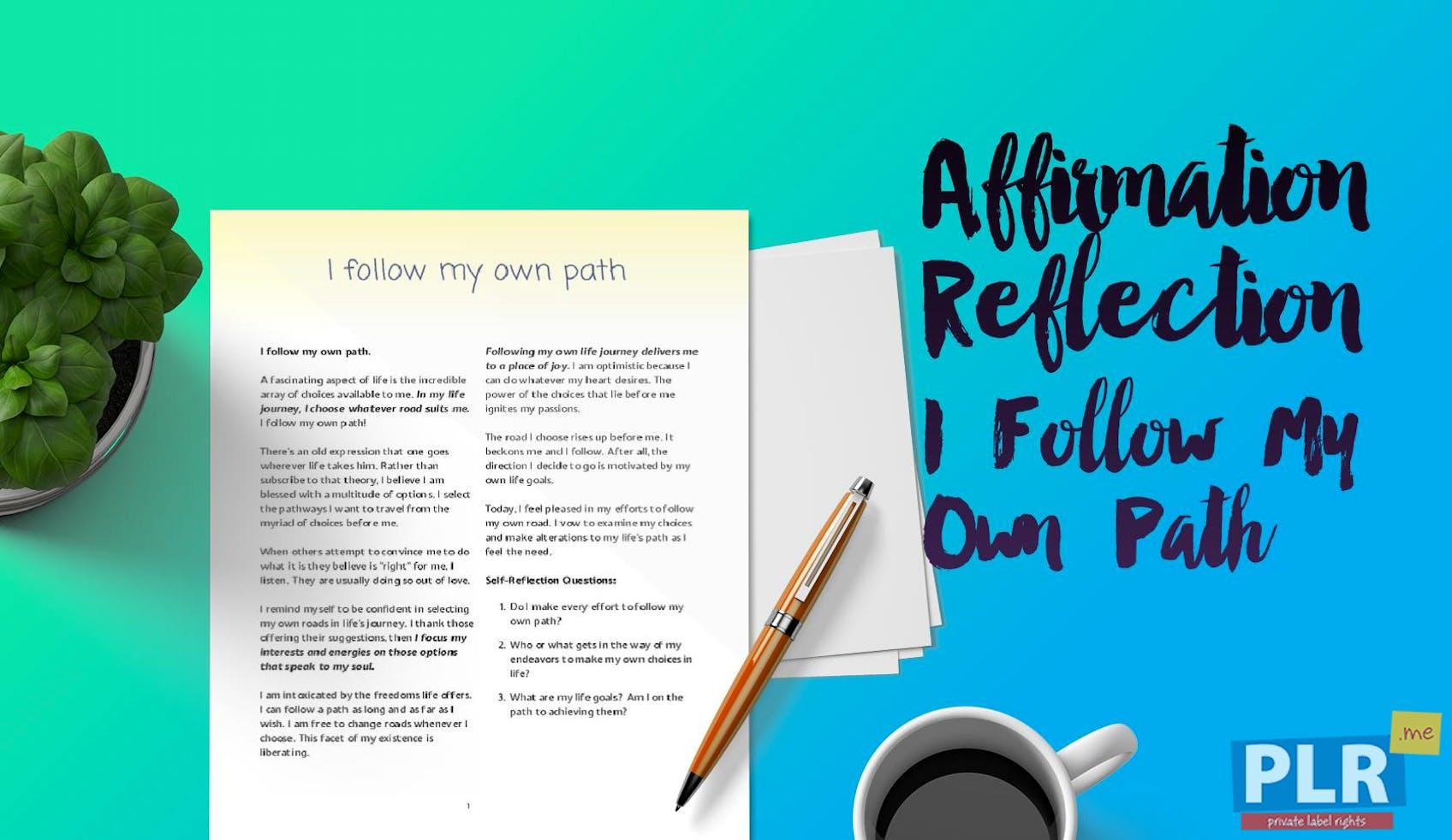 I Follow My Own Path