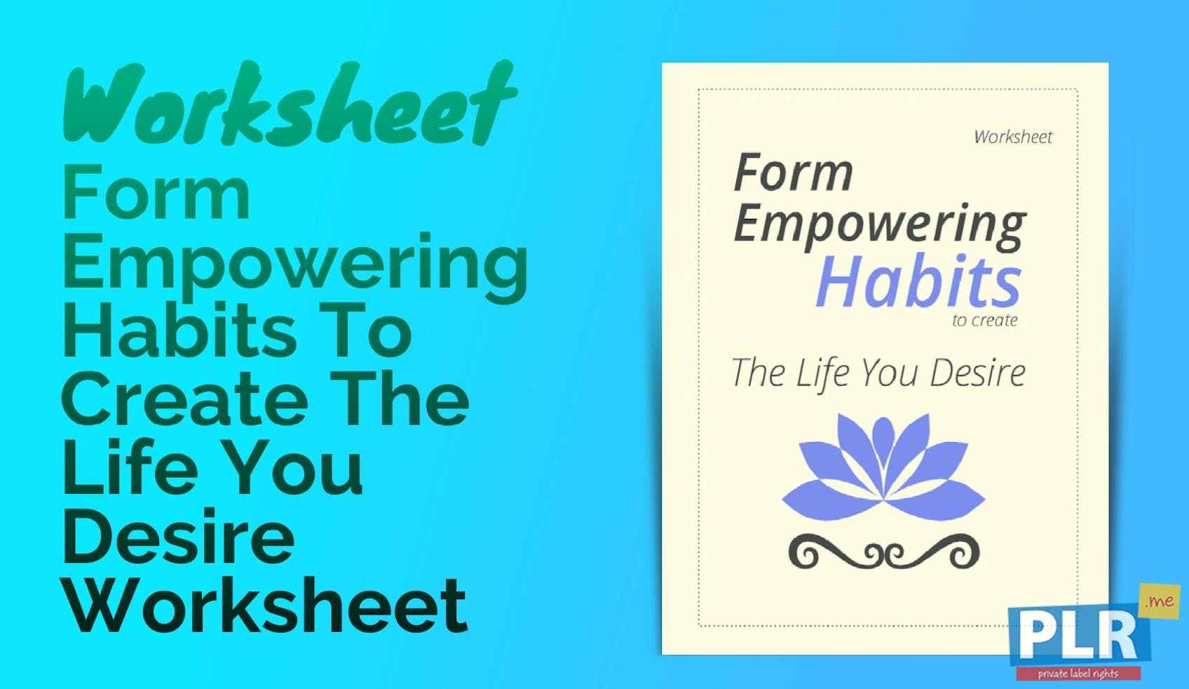PLR Worksheets - Form Empowering Habits To Create The Life You ...