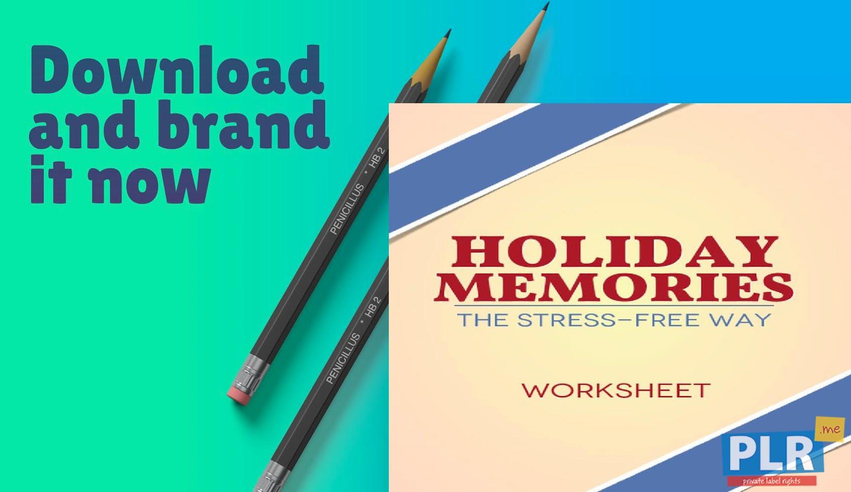 PLR Worksheets - Holiday Memories The Stress Free Way Worksheet - PLR.me